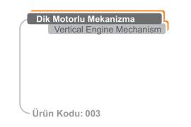 Dik Motorlu Mekanizma